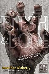 Flesh & Bone (Rot & Ruin Book 3) Kindle Edition