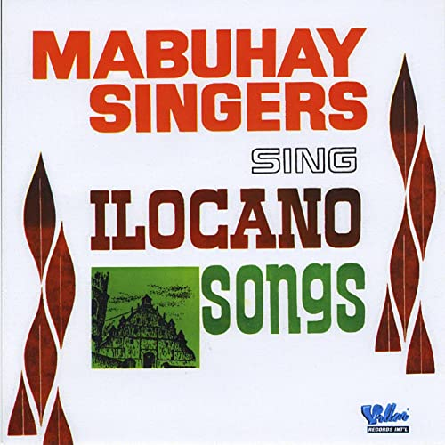 Mabuhay Singers Sing Ilocano Songs by Mabuhay Singers on