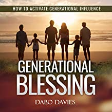 Generational Blessing: How to Activate Generational Influence
