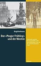 """Der »Prager Frühling"""" und der Westen: Frankreich und die Bundesrepublik in der internationalen Krise um die Tschechoslowak..."""