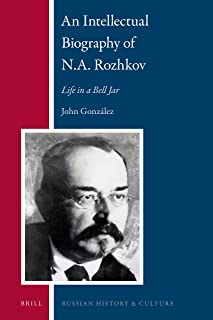An Intellectual Biography of N.A. Rozhkov: Life in a Bell Jar