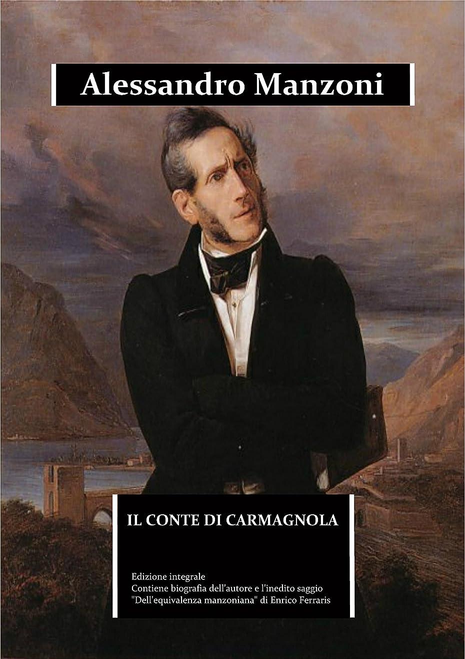 "行く不誠実不足Il conte di Carmagnola (annotato): edizione integrale. Contiene la una biografia dettagliata di Alessandro Manzoni e l'inedito saggio ""Dell'equivalenza ... (Immortalia Vol. 0) (Italian Edition)"
