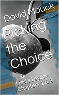 Picking the Choice: Liesl's Legacy Chapters 1 & 2 (Picking the Choice - Liesl's Legacy) (English Edition)