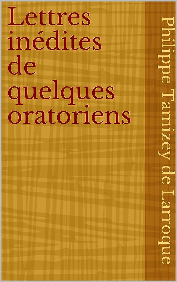 いつか王女きらめきLettres inédites de quelques oratoriens (French Edition)