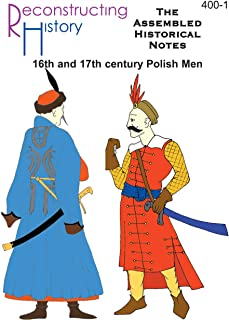 Renaissance Polish Assembled Historical Notes: Polish clothing for the 16th and 17th centuries (English Edition)