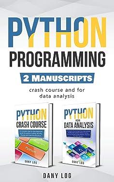 Python Programming: 2 Manuscripts - Crash Course and For Data Analysis