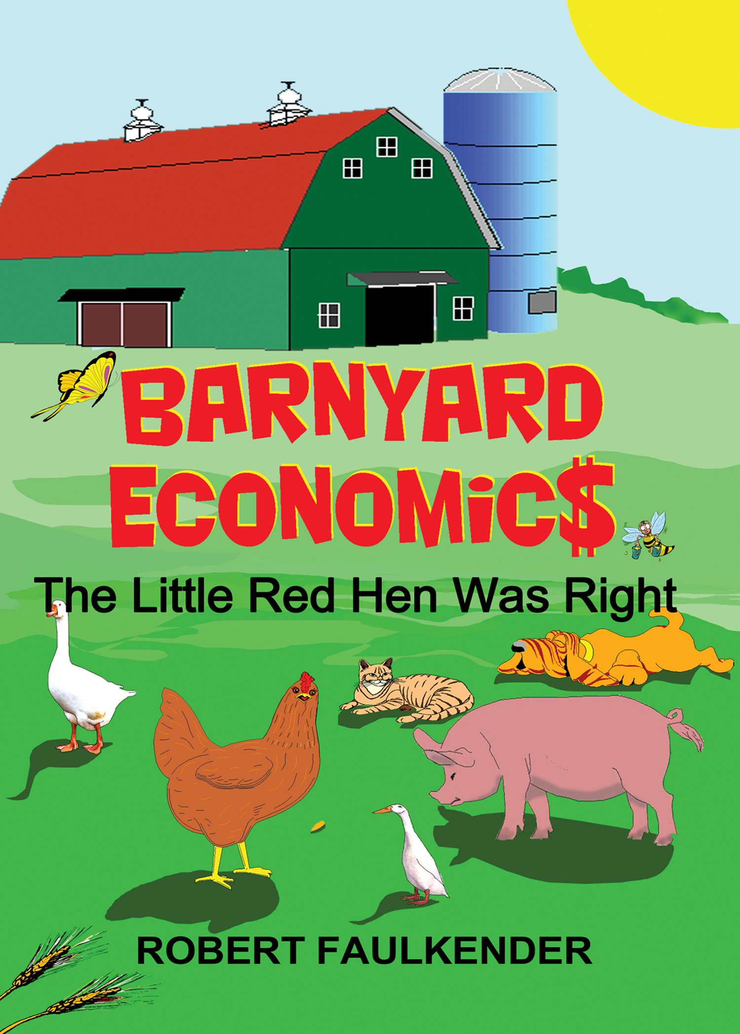 Barnyard Economics: The Little Red Hen Was Right