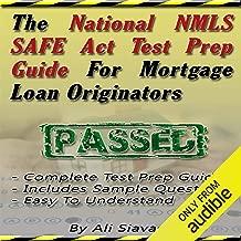 The National NMLS SAFE Act Test Prep Guide for Mortgage Loan Originators