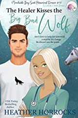 THE HEALER KISSES THE BIG BAD WOLF (A Sweet Healer & Werewolf Romance ): Moonchuckle Bay Sweet Paranormal Romance #12 Kindle Edition