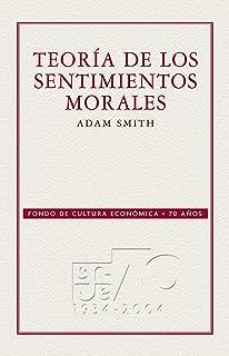 Teoría de los sentimientos morales (Spanish Edition)
