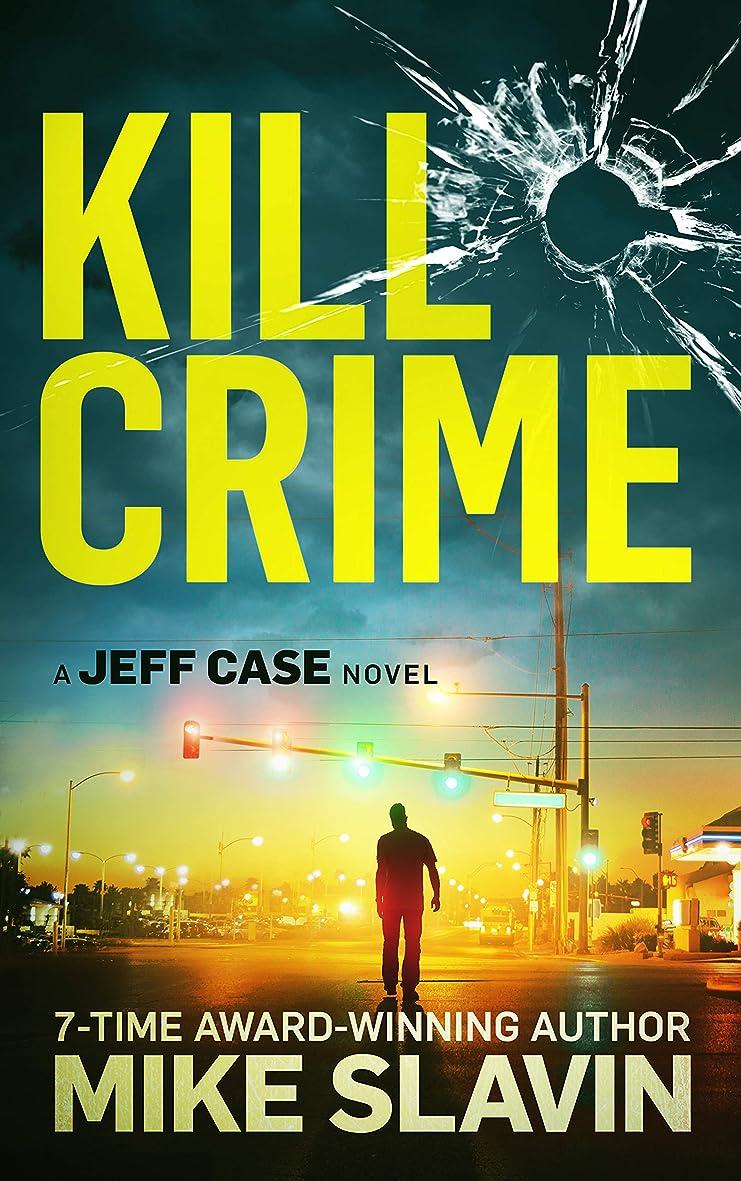 書き込みペパーミント温度計Kill Crime: A Jeff Case Novel stunning crime thriller full of twists with an unpredictable ending (English Edition)