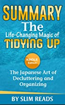 Summary: The Life Changing Magic of Tidying Up: The Japanese Art of Decluttering and Organizing   Summary & Key Takeaways