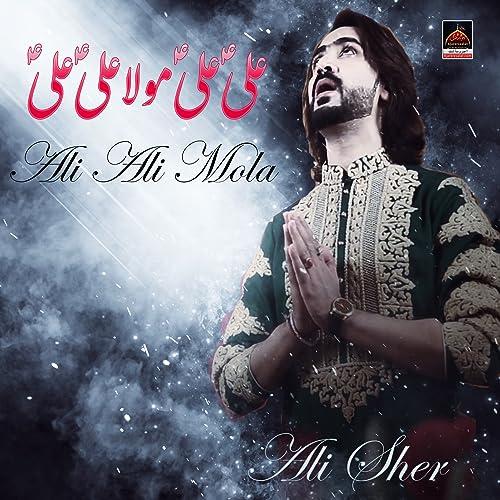 Ali Ali Mola by Ali Sher on Amazon Music - Amazon com