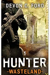 Hunter: A Post-Apocalyptic Survival Series (Wasteland Book 1) Kindle Edition