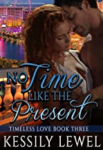 No Time Like the Present (Timeless Love Book 3)