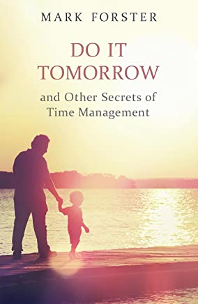 Do It Tomorrow and Other Secrets of Time Management (English Edition)