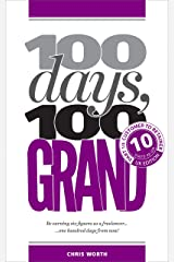 100 Days, 100 Grand: Part 10 - Customer to Retainer Kindle Edition