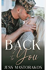 Back to You: A Sweet, Friends-to-Lovers, Military Romance (San Diego Marines Book 1) Kindle Edition