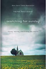 Searching for Sunday: Loving, Leaving, and Finding the Church Kindle Edition