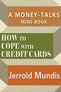 How to Cope with Credit Cards (A Money-Talks Mini-Book)