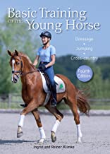 Basic Training of the Young Horse: Dressage, Jumping, Cross-country