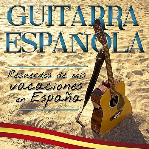 Guitarra Española. Recuerdos de Mis Vacaciones en España de ...