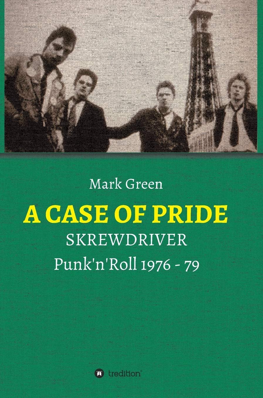 Image OfA CASE OF PRIDE: SKREWDRIVER - Punk'n'Roll 1976 - 79