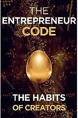 The Entrepreneur Code: The Habits of Creators (Self Help Success Book 4) Kindle Edition