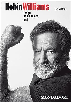 Robin Williams. I sogni non muoiono mai