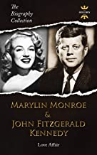 MARILYN MONROE & JOHN FITZGERALD KENNEDY: LOVE AFFAIR. The Biography Collection (English Edition)