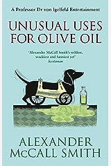 Unusual Uses For Olive Oil (Professor Dr Moritz-Maria von Igelfeld) Kindle Edition