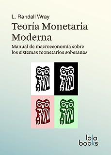 Teoría Monetaria Moderna: Manual de macroeconomía sobre los sistemas monetarios soberanos