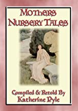 MOTHER'S NURSERY TALES - 34 of your best-loved fairy tales: 34 illustrated fairy tales from across the world