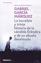 La increible y triste historia de la candida Erendira y de su abuela desalmada / The Incredible and Sad Story of the Candi...