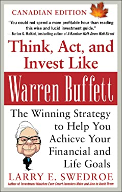 Think, Act, and Invest Like Warren Buffett: The Winning Strategy to Help You Achieve Your Financial and Life Goals