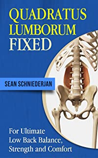 Quadratus Lumborum Fixed: For Ultimate Low Back Balance, Strength and Comfort (Simple Strength Book 14)