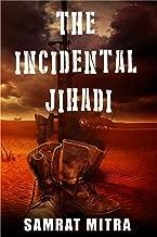 The Incidental Jihadi: An alternative point of view
