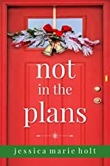 Not in the Plans: A Christmas Novella Kindle Edition