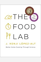 The Food Lab: Better Home Cooking Through Science Kindle Edition