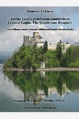 Arsène Lupin, gentleman-cambrioleur (Arsene Lupin, The Gentleman Burglar): Livre bilingue anglais/français (Bilingual English/French Book) (French Edition) Kindle Edition