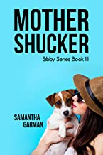 Mother Shucker (Sibby Series Book 3)