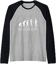 Funny Quit Following Me Human Evolution  Raglan Baseball Tee