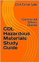 CDL Hazardous Materials Study Guide: Commercial Drivers License
