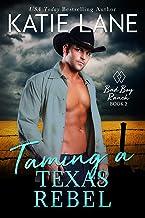 Taming a Texas Rebel (Bad Boy Ranch Book 2)