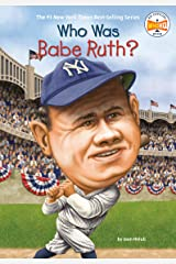 Who Was Babe Ruth? (Who Was?) Kindle Edition