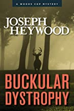 Buckular Dystrophy: A Woods Cop Mystery (Woods Cop Mysteries Book 10)