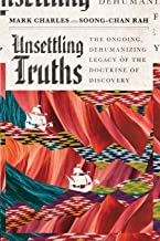 Unsettling Truths: The Ongoing, Dehumanizing Legacy of the Doctrine of Discovery PDF