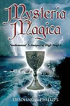 Mysteria Magica: Fundamental Techniques of High Magick (The Magical Philosophy)
