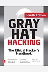 Gray Hat Hacking The Ethical Hacker's Handbook, Fourth Edition Kindle Edition