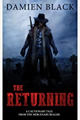 The Returning: A Cautionary Tale From The Mercenary Realms Kindle Edition